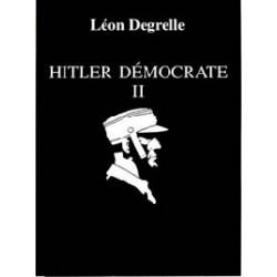 Hitler démocrate, vol. II - Léon Degrelle