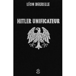 Hitler unificateur - Léon Degrelle