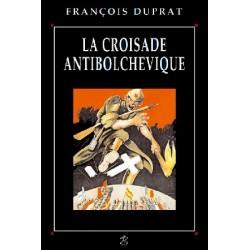 La croisade antibolchevique - François Duprat