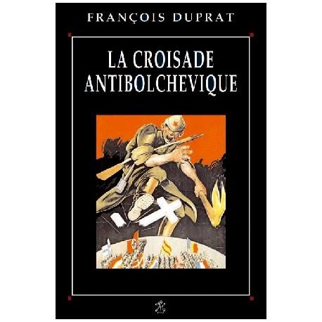 La croisade antibolchévique - François Duprat