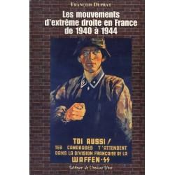 Les mouvements d'extrême droite en France de 1940 à 1944 - François Duprat