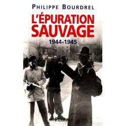 L'épuration sauvage 1944-1945 - Philippe Bourdrel