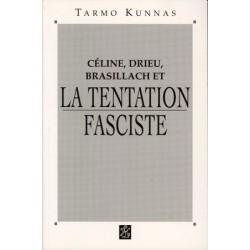 Céline, Drieu, Brasillach et la tentation fasciste - Tarmo Kunnas