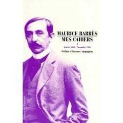 Mes Cahiers, Tome I - Maurice Barrès