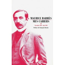 Mes Cahiers, Tome II - Maurice Barrès