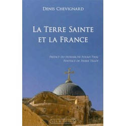La Terre Sainte et la France - Denis Chevignard