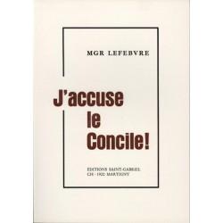 J'accuse le Concile ! - Mgr Lefebvre