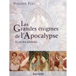 Les Grandes énigmes de l'Apocalypse - Philippe Plet