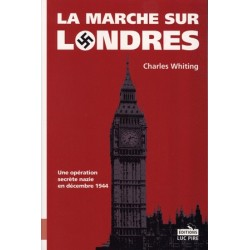 La marche sur Londres - Charles Whiting