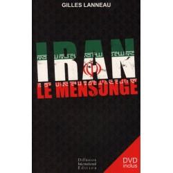 Iran, le mensonge - Gilles Lanneau