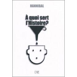 A quoi sert l'Histoire ? - Hannibal