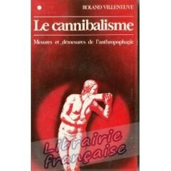Le cannibalisme - Roland Villeneuve