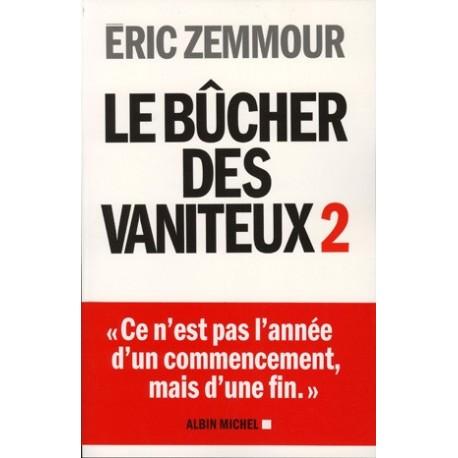Le bûcher des vaniteux, Tome II - Eric Zemmour