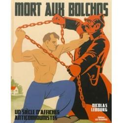 Mort aux Bolchos - Nicolas Lebourg