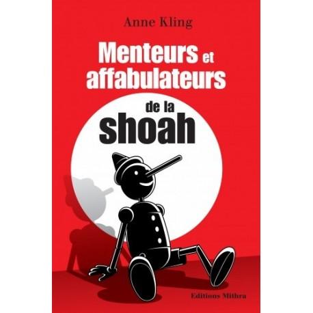 Menteurs et affabulateurs de la Shoah