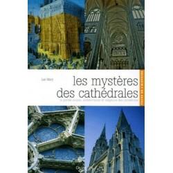 Les mystères des cathédrales - Luc Mary