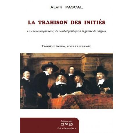 La Trahison des Initiés - Alain Pascal