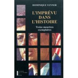 L'imprévu dans l'Histoire - Dominique Venner