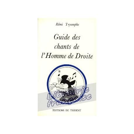 Guide des chants de l'Homme de Droite - Rémy Triomphe