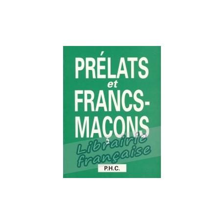 Prélats et Francs-Maçons - Georges Virebeau