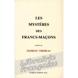 Les mystères des Francs-Maçons - Georges Virebeau