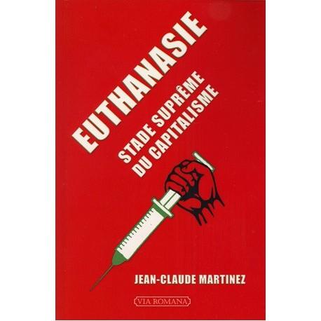 Euthanasie, stade suprême du capitalisme - Jean-Claude Martinez