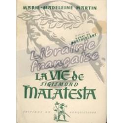 La vie de Sigismond Malatesta - Marie-Madeleine Martin