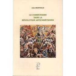 Le communisme dans la révolution antichrétienne - Julio Meinvielle