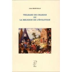 Teilhard de Chardin ou la religion de l'évolution - Julio Meinvielle