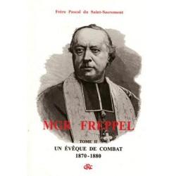 Mgr Freppel, Tome II - Frère Pascal du Saint-Sacrement