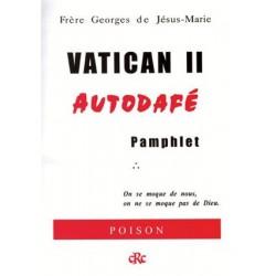 Vatican II : Autodafé - Frère Georges de Jésus-Marie