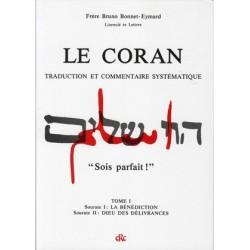Le Coran, traduction et commentaire systématique, Tome I - Frère Bruno Bonnet-Eymard