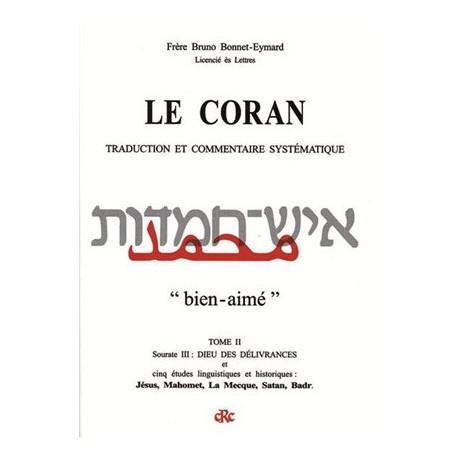 Le Coran, traduction et commentaire systématique, Tome II - Frère Bruno Bonnet-Eymard