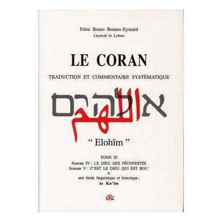 Le Coran, traduction et commentaire systématique, Tome III - Frère Bruno Bonnet-Eymard