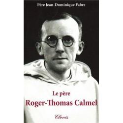 Le père Roger-Thomas Calmel - Père Jean-Dominique Fabre