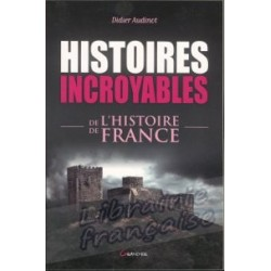 Histoires Incroyables - Didier Audinot