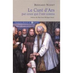 Le curé d´Ars par ceux qui l´ont connu - Abbé Bernard Nodet