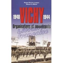 Vichy 1940-1944 : organisations et mouvements - Pierre Philippe Lambert / Gérard Le marec