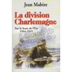 La division Charlemagne - Jean Mabire