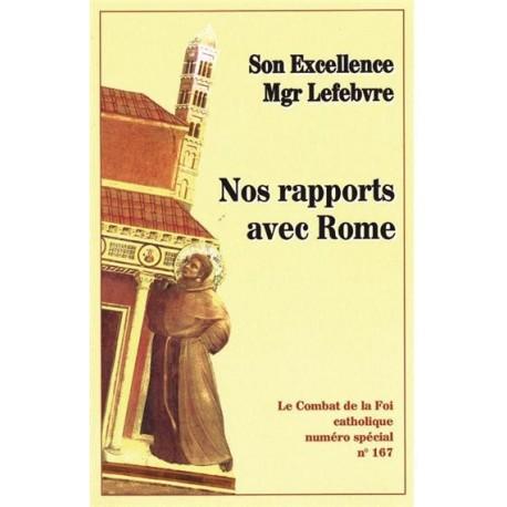 Nos rapports avec Rome - Combat de la Foi catholique numéro spécial N°167