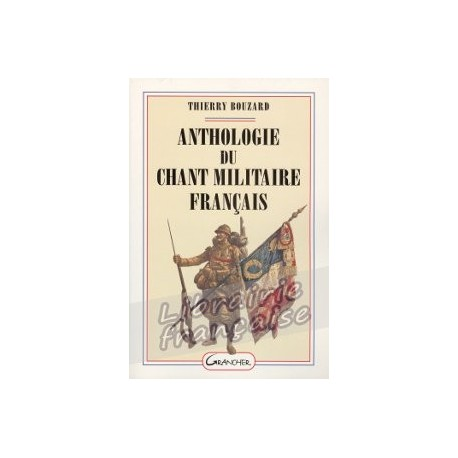 Anthologie du chant militaire français - Thierry Bouzard