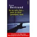 Je ne sais rien... mais je dirai (presque) tout - Yves Bertrand