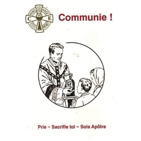 Communie ! Prie - Sacrifie-toi - Sois Apôtre