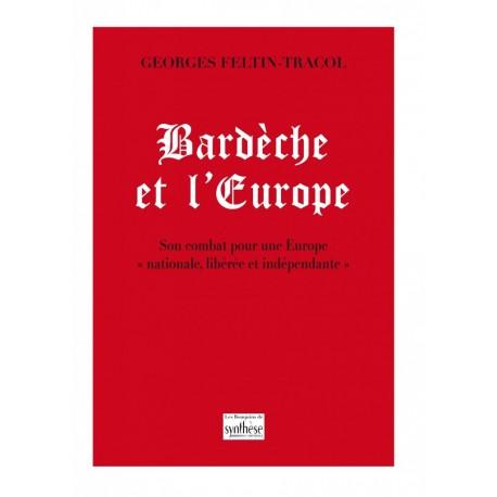 Bardèche et l'Europe - Georges Feltin-Tracol