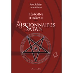 Témoins de Jéhovah, les missionnaires de Satan - Laurent Glauzy / Robin de Ruiter