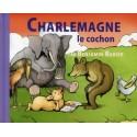 Charlemagne le cochon - Benjamin Rabier