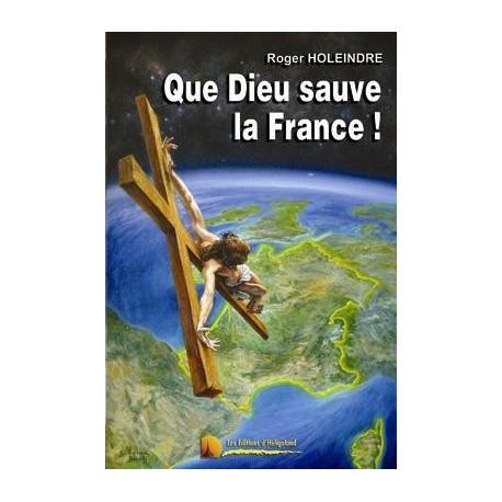 Dieu sauve la France ! - Roger Holeindre