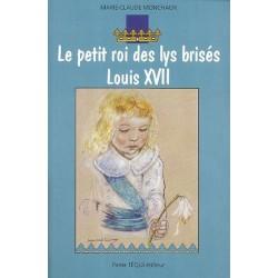 Le petit roi des lys brisés - Marie-Claude Monchaux