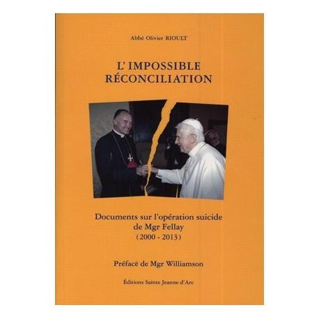 L'impossible réconciliation - Abbé Olivier Rioult