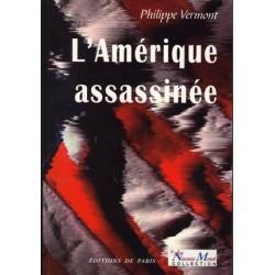 L'Amérique assassinée - Philippe Vermont